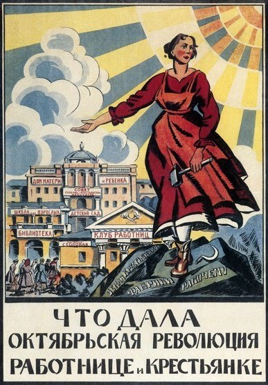 """Soviet propaganda poster portraying a woman in red clothing in front of several signs saying """"workers clubs, libraries, cafeterias, universities and a home for her child""""."""